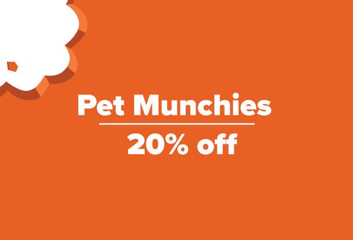 Pet Munchies 20% off